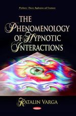 Phenomenology of Hypnotic Interactions - Katalin Varga