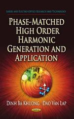 Phase-Matched High Order Harmonic Generation & Application