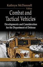 Combat and Tactical Vehicles : Developments and Considerations for the Department of Defense