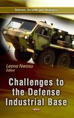 Challenges to the Defense Industrial Base : From Laboratory to Industry