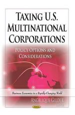 Taxing U.S. Multinational Corporations : Policy Options and Considerations