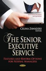 Senior Executive Service : Features and Reform Options for Federal Managers