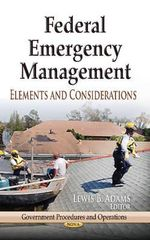 Federal Emergency Management : Elements and Considerations