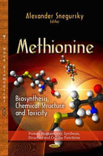 Methionine : Biosynthesis, Chemical Structure & Toxicity