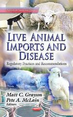 Live Animal Imports & Disease : Regulatory Practices & Recommendations