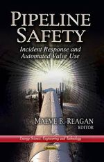 Pipeline Safety : Incident Response and Automated Valve Use