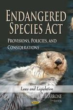 Endangered Species Act : Provisions, Policies, and Considerations