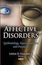 Affective Disorders : Epidemiology, Signs / Symptoms & Prognoses