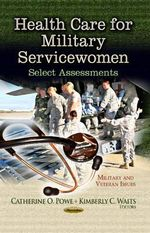 Health Care for Military Servicewomen : Select Assessments