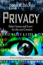 Privacy : Select Issues and Laws for the 21st Century