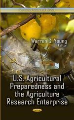 U.S. Agricultural Preparedness and the Agriculture Research Enterprise