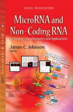 MicroRNA & Non-Coding RNA : Technology, Developments & Applications
