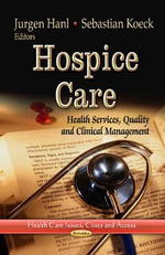 Hospice Care : Health Services, Quality and Clinical Management