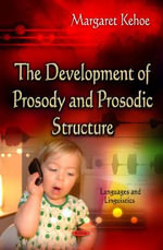 Development of Prosody and Prosodic Structure - Margaret Kehoe