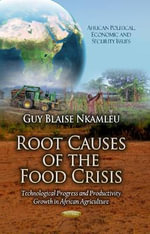 Root Causes of the Food Crisis : Technological Progress and Productivity Growth in African Agriculture