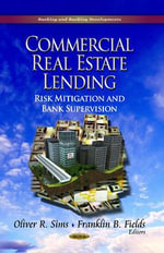 Commercial Real Estate Lending : Risk Mitigation & Bank Supervision