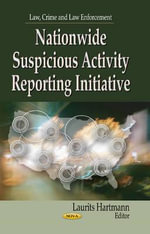Nationwide Suspicious Activity Reporting Initiative : Research, Training, Practice, and Policy