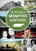 On This Day in Memphis History - G Wayne Dowdy