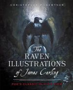 The: Raven Illustrations of James Carling : Poe's Classic in Vivid View - Chris Semtner