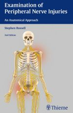Examination of Peripheral Nerve Injuries : An Anatomical Approach - Stephen Russell