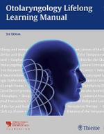 Otolaryngology Lifelong Learning Manual