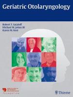 Geriatric Otolaryngology - Robert Thayer Sataloff