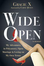 Wide Open : A Not-So-Conventional Love Story - Gracie X