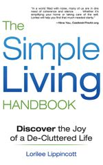 The Simple Living Handbook : Discover the Joy of a De-Cluttered Life - Lorilee Lippincott