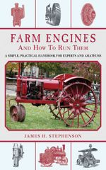 Farm Engines and How to Run Them - James H. Stephenson