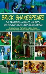 Brick Shakespeare - The Tragedies : Hamlet, Macbeth, Romeo and Juliet, and Julius Caesar - Jack Hollan