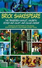 Brick Shakespeare - The Tragedies : Hamlet, Macbeth, Romeo and Juliet, and Julius Caesar - Jack Hollan