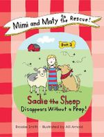 Mimi and Maty to the Rescue! : Book 2: Sadie the Sheep Disappears Without a Peep! - Brooke Smith