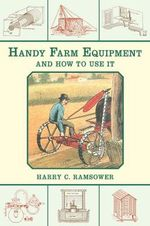 Handy Farm Equipment and How to Use it - Harry C. Ramsower