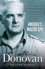 Donovan : America's Master Spy