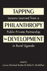 Tapping Philanthropy for Development : Lessons Learned from a Public-Private Partnership in Rural Uganda