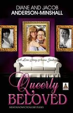 Queerly Beloved : A Love Story Across Gender - Diane Anderson-Minshall