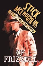 Stick Mclaughlin : The Prohibition Years - C. F. Frizzell
