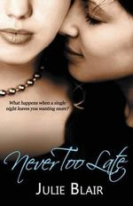 Never Too Late - Julie Blair