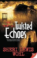 Twisted Echoes - Sheri Lewis Wohl