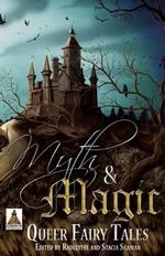 Myth and Magic : Queer Fairy Tales - Radclyffe