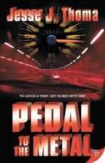 Pedal to the Metal - Jesse J. Thoma