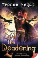 The Deadening : Book Three in the Sisters of Spirits Trilogy - Yvonne Heidt