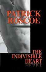 The Indivisible Heart - Patrick Roscoe