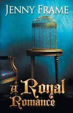 A Royal Romance - Jenny Frame