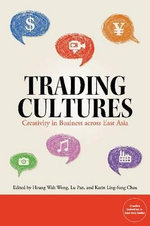 Trading Cultures : Creativity in Business Across East Asia