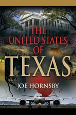 The United States of Texas - Joe Hornsby