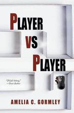 Player Vs Player - Amelia C Gormley