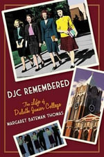 Djc Remembered : The Life of Duluth Junior College - Margaret Bateman Thomas
