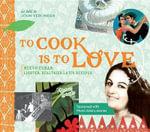 To Cook Is to Love: Nuevo Cuban : Lighter, Healthier Latin Recipes - John Verlinden