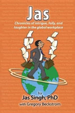 Jas : Chronicles of Intrigue, Folly, and Laughter in the Global Workplace - Jas Singh